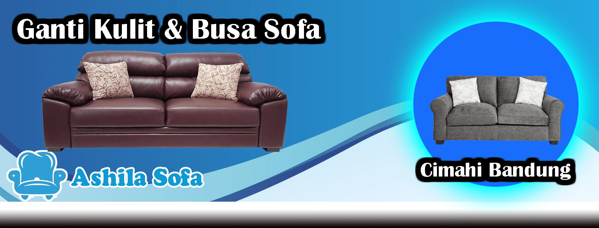 Ganti Kulit & Busa Sofa Di Cimahi Bandung